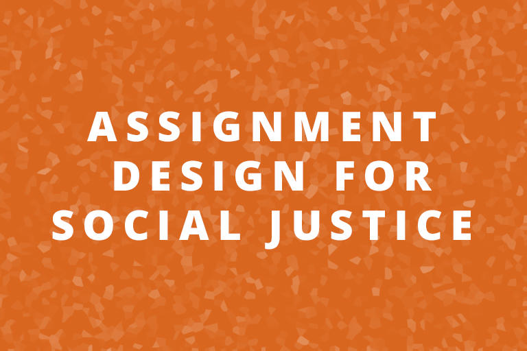 Assignment Design for Social Justice Education