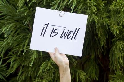 """image that reads """"it is well"""""""