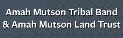 Amah Mutson Tribal Band and Amah Mutson Land Trust