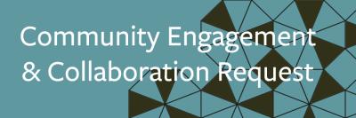 Community Engagement & Collaboration Request form link