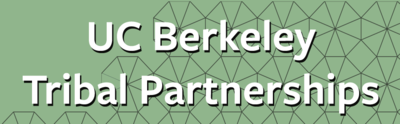 UC Berkeley Tribal Partnerships