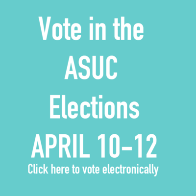 Vote in the ASUC elections April 10-12